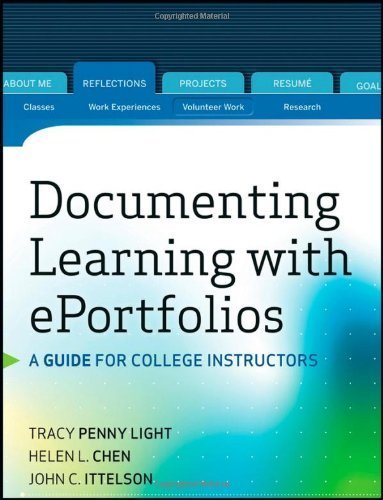 Documenting Learning with ePortfolios: A Guide for College Instructors (Jossey-Bass Higher and Adult Education) by Light, Tracy Penny, Chen, Helen L., Ittelson, John C. (2012) Paperback
