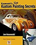 Kosmoski's New Kustom Painting Secrets (Paint Expert)
