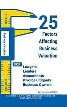 25 Factors Affecting Business Valuation by [Jordan, Eric]