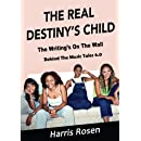 The Real Destiny's Child: The Writing's On The Wall (Behind The Music Tales) (Volume 6)