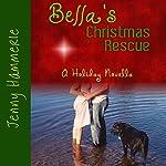 Bella's Christmas Rescue: A Holiday Novella | Jenny Hammerle