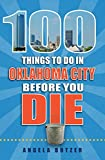 100 Things to Do in Oklahoma City Before You Die