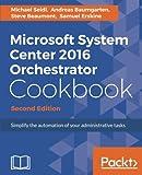 Microsoft System Center 2016 Orchestrator Cookbook -