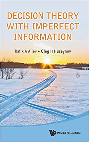 Aliev R.A., Huseynov O.H. - Decision Theory With Imperfect Information [2014, PDF, ENG]