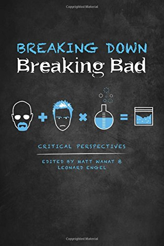 Breaking Down Breaking Bad: Critical Perspectives by University of New Mexico Press