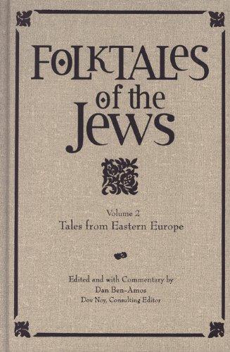 Folktales of the Jews, Vol. 2: Tales from Eastern Europe by Dan Ben Amos