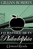 I'd Rather Be in Philadelphia (An Amanda Pepper Mystery) by Gillian Roberts front cover