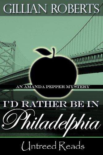 I'd Rather Be in Philadelphia (An Amanda Pepper Mystery)