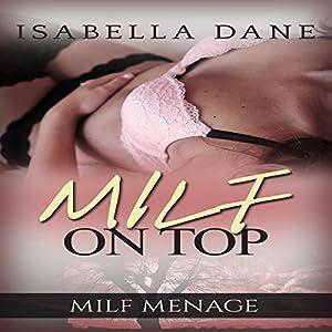 MILF Menage: MILF on Top Audiobook
