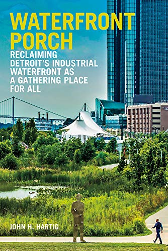 (Waterfront Porch: Reclaiming Detroit's Industrial Waterfront as a Gathering Place for All)