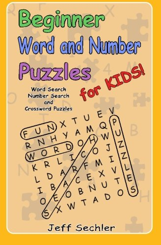 Beginner Word and Number Puzzles for Kids: Word Search, Number Search and Crossword Puzzles for Kids!