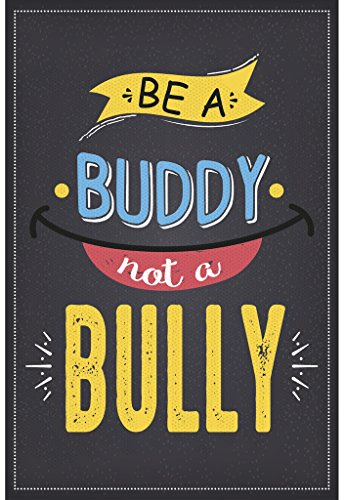 Be A Buddy, Not a Bully Poster | 18-Inches By 12-Inches | Premium Quality 100lb Gloss Poster Paper | JSC128 Bully Poster