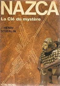 Nazca. La clé du mystère par Henri Stierlin
