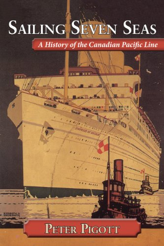(Sailing Seven Seas: A History of the Canadian Pacific Line )