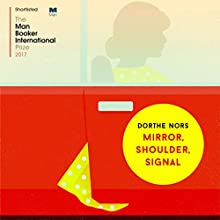 Mirror, Shoulder, Signal Audiobook by Dorthe Nors, Misha Hoekstra - translator Narrated by Kate Rawson
