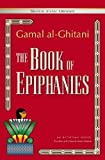 img - for The Book of Epiphanies: An Egyptian Novel (Modern Arabic Literature (Paperback)) book / textbook / text book