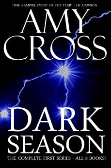 Dark Season: The Complete First Series by [Cross, Amy]