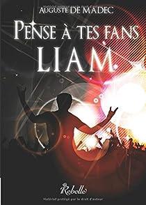 Pense à tes fans, Liam par Madec