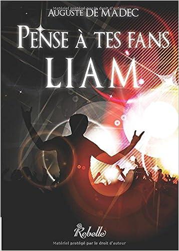 Pense à tes fans, Liam (2016) – Madec Auguste