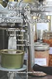 Home Canning Meat, Poultry, Fish and Vegetables, Stanley Marianski and Adam Marianski, 098369737X