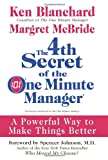 The 4th Secret of the One Minute Manager, Ken Blanchard and Margret McBride, 0061470317