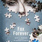 Fox Forever: The Jenna Fox Chronicles, Book 3 | Mary E. Pearson