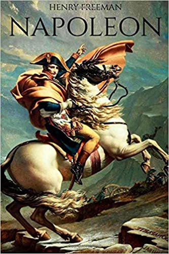 Napoleon A Life From Beginning To End