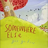 img - for Somewhere Else: A Picture Book book / textbook / text book