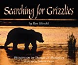 Searching for Grizzlies, Ron Hirschi, 1590780140