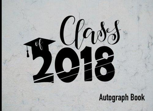 Class of 2018 Autograph Book (Autograph Book for Graduation 2018) (Volume 2)