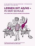Lernen Mit Ad/Hs - in der Schule, Adam Alfred and Stefanie Eiden, 3732240258