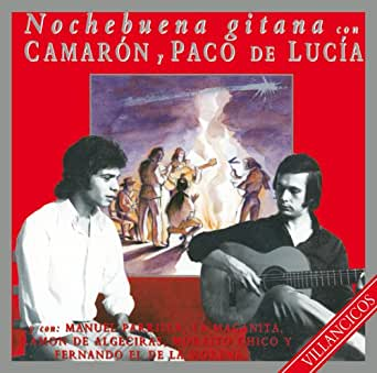 Nochebuena Gitana Con Camaron Y Paco De Lucia