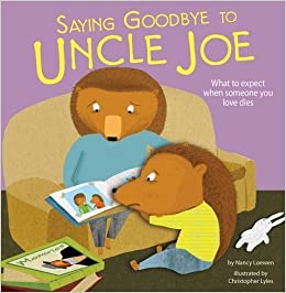 Book Saying Goodbye to Uncle Joe (Nonfiction Picture Books: Life's Challenges)
