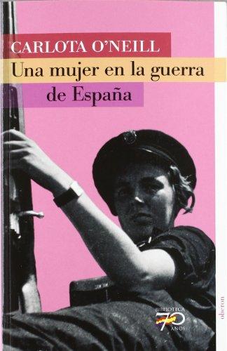 Descargar Libro Una Mujer En La Guerra De España Carlota O ' Neill