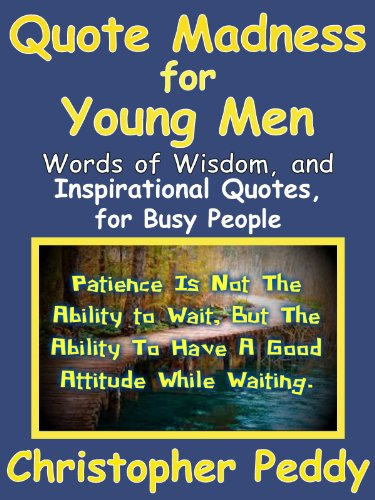 Quote Madness For Young Men Kindle Edition By Christopher Peddy
