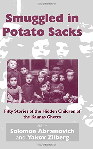 (Smuggled in Potato Sacks: Fifty Stories of the Hidden Children of the Kaunas Ghetto)