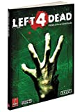 Left 4 Dead: Prima Official Game Guide (Prima Official Game Guides)