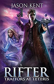 Rifter: Traitors at Teteris by [Kent, Jason]