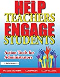 img - for Help Teachers Engage Students: Action Tools for Administrators book / textbook / text book