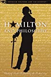 img - for Hamilton and Philosophy: Revolutionary Thinking (Popular Culture and Philosophy) book / textbook / text book