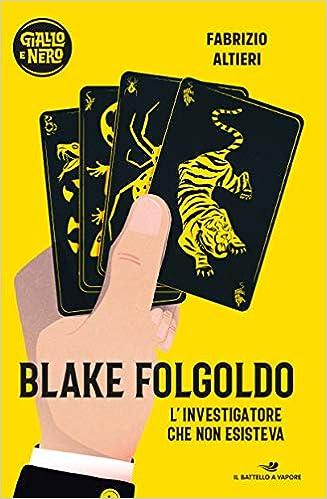 Blake Folgoldo l'investigatore che non esisteva romanzo giallo per ragazzi libri gialli per ragazzi