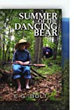 Summer of the Dancing Bear, E. G. Bolt, 1441545905