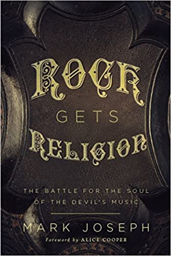 Joseph – Rock Gets Religion: The Battle for the Soul of the Devil's Music