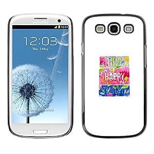 FECELL CITY // Duro Aluminio Pegatina PC Caso decorativo Funda Carcasa de Protección para Samsung Galaxy S3 I9300 // Happy Floral Minimalist Motivational Poster