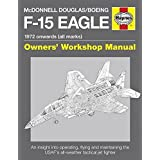 McDonnell Douglas/Boeing F-15 Eagle Manual: 1972 onwards (all marks)