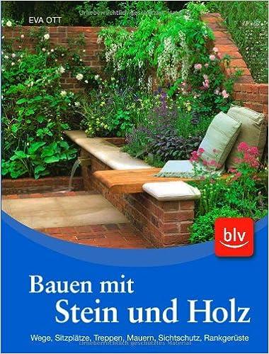 Bauen Mit Stein Und Holz Wege Sitzplatze Treppen Mauern
