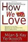 How We Love, Milan Yerkovich and Kay Yerkovich, 1400072980