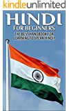 Hindi For Beginners 2nd Edition: The Best Handbook for Learning to Speak Hindi (Hindi, Hindi Language, Speak Hindi, Learn Hindi, Learn Hindi Language, Learn Hindi Language, Hindi Study Guide, ,)