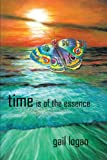 Time Is of the Essence, Gail Logan, 1440170371