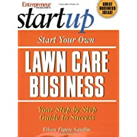 Start Your Own Lawn Care Business (Start Your Own Lawn Care or Landscaping Business)